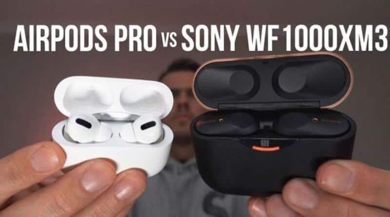 AirPods Pro Vs Sony WF-1000XM3