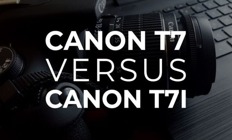 Canon T7i vs. Canon T7 Comparison