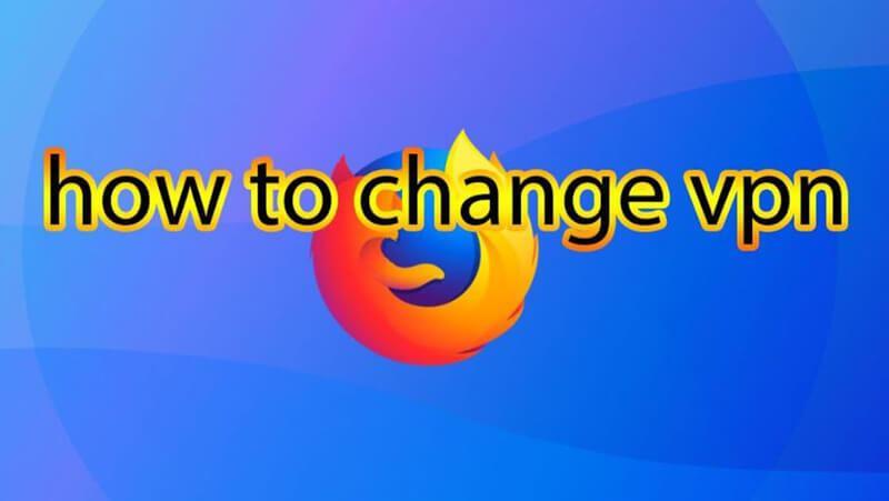 How To Change Vpn