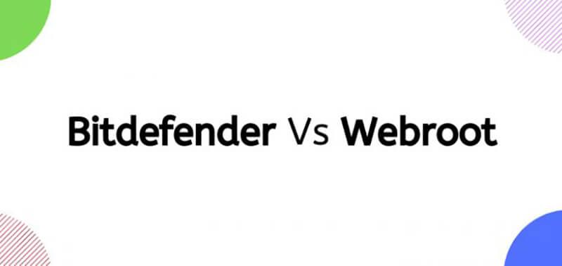 Webroot Vs Bitdefender Comparison