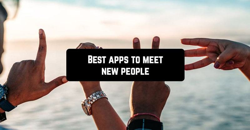 Best App To Meet People