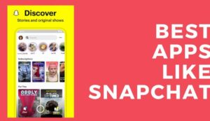 Best Apps Like Snapchat Reviews In 2020 [TOP 18 CHOICES]