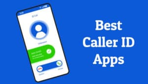 Best Caller ID App For Android [TOP 12 CHOICES]
