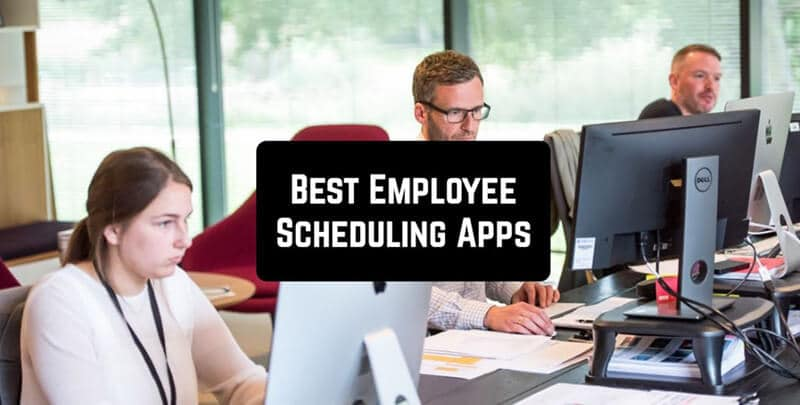 Best Employee Scheduling Apps In 2020 [ TOP 13 CHOICES]