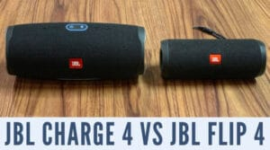 JBL Charge 4 vs Flip 4 - Which JBL Speaker Is Ideal For You