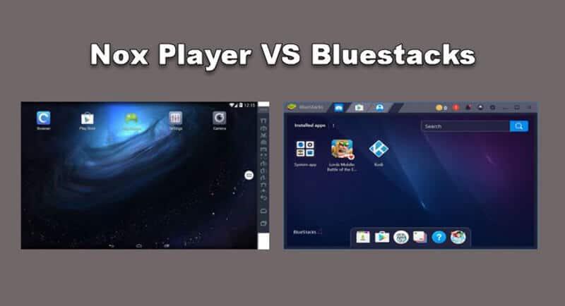 Nox Player vs BlueStacks