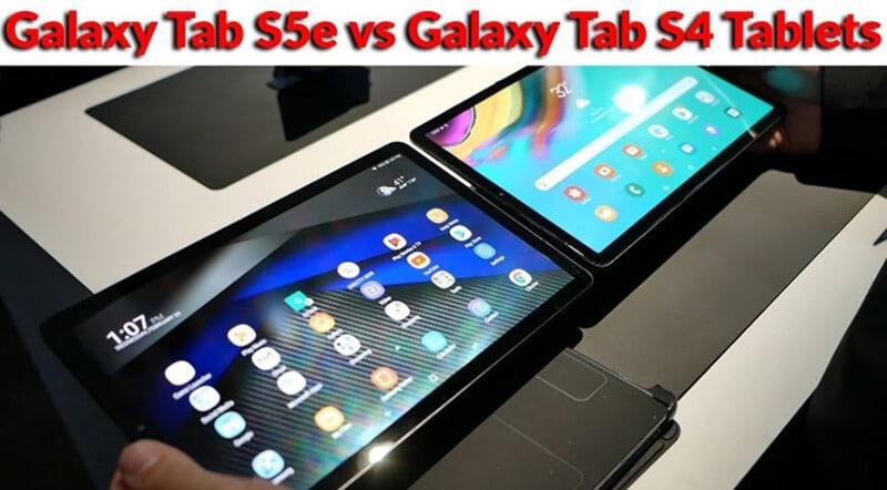 Samsung Galaxy Tab S5e Vs Galaxy Tab S4