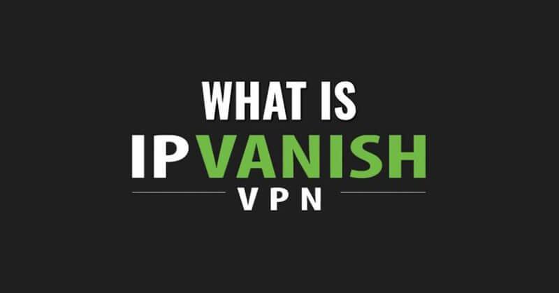 What's IPVanish VPN