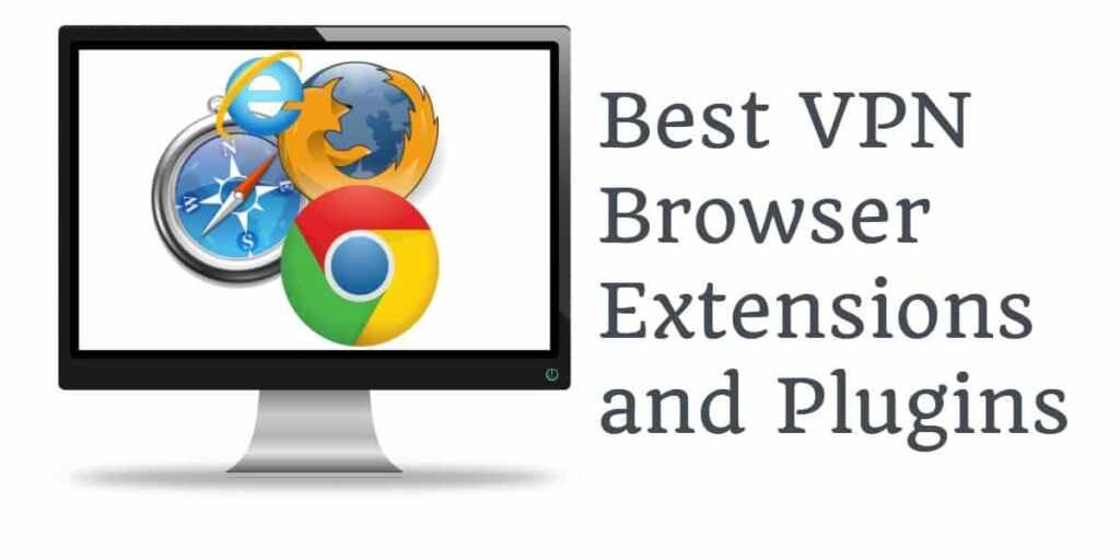 top 4 VPN browser extensions